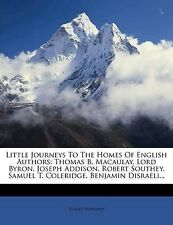 Little Journeys to the Homes of English Authors: Thomas B. Macaulay. Lord Byron.