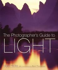 The Photographer's Guide to Light,Nigel Hicks, Bjorn Thomassen