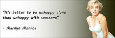 """Marilyn Monroe """"Better Unhapy Alone"""" Quote Poster Print 7""""x21"""" On Matte Canvas"""