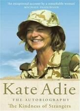 The Kindness of Strangers : The Autobiography,Kate Adie
