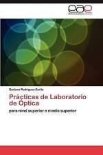 Prácticas de Laboratorio de Óptica: para nivel superior o medio superior (Spanis