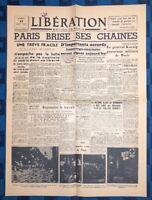 La Une Du Journal Libération Mardi 22 Août 1944 Paris Brise Les Chaînes