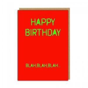 HAPPY BIRTHDAY BLAH, BLAH BLAH CARD - FUNNY BANTER DAD SON SISTER BROTHER FRIEND