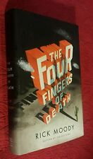 The Four Fingers of Death by Rick Moody (2010 Hardcover) First Edition / Print