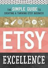 NEW Etsy Excellence: The Simple Guide to Creating a Thriving Etsy Business