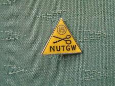 NUTGW - TAILORS & GARMENT WORKERS MEMBER 15 YEARS - TRADE UNION METAL PIN BADGE