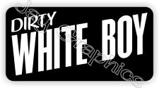 DIRTY WHITE BOY Funny Hard Hat Sticker  Motorcycle Welding Helmet Decal Laborer