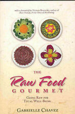 Raw Food Gourmet: Going Raw for Total Well-being,Gabrielle Chavez    H4
