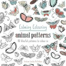 Calming Colouring: Animal Patterns: 80 Blissful Patterns to Colour In (Colouring