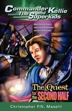 The Quest for the Second Half (Commander Kellie and the Superkids Adventures #2)