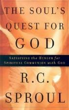 The Soul's Quest for God: Satisfying the Hunger for Spiritual Communion With God