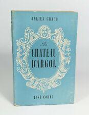 """GRACQ Julien """"Au château d'Argol"""" José Corti, 1945. Envoi signé de l'auteur."""