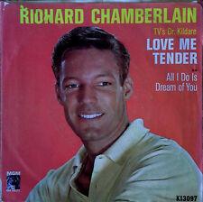 RICHARD CHAMBERLAIN - LOVE ME TENDER b/w ALL I DO.. - MGM - PICTURE SLEEVE + 45