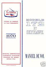 CESSNA 172 AND SKYHAWK - MANUEL DE VOL 1972 ( FRENCH )