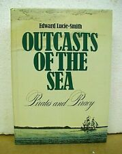 Outcasts of the Sea Pirates and Piracy by Edward Lucie-Smith 1978 HB/DJ