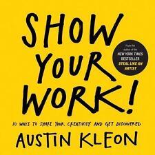 Show Your Work! Kleon, Austin Paperback Book LikeNew