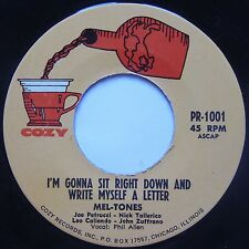 MEL-TONES: IM GONNA SIT RIGHT DOWN rare COZY ORIG 45 ONE-SIDED nice HEAR