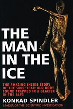 The Man in the Ice: The Amazing Inside Story of the 5000 Year Old Body Found...