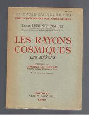 LES RAYONS COSMIQUES LES MESONS LOUIS LEPRINCE-RINGUET ALBIN MICHEL 1948