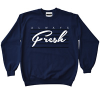 Always Fresh Crewneck Sweatshirt To Match Retro Jordans 11 Midnight Navy UNC