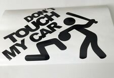 Dont touch my car ,car decal/ sticker for windows, bumpers , panels  or Laptops
