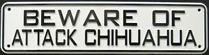 Beware Of Attack Chihuahua Sign