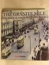 The Granite Mile: The Story of Aberdeen's Union Street, Diane Morgan, Very Good