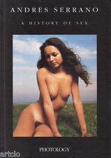 """Andres Serrano - """" A history of sex """" -  E.o. Photology 2000"""