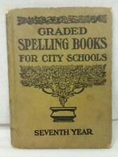 1910 Columbia Graded Spelling Book for City Schools First Year-Collectible!
