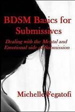 Bdsm Basics for Submissives - Dealing with the Mental and Emotional Side of Subm
