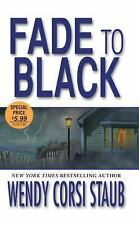 Fade to Black by Wendy Corsi Staub (2010, Paperback)