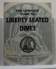 The Complete Guide to Liberty Seated Dimes 1992 Greer