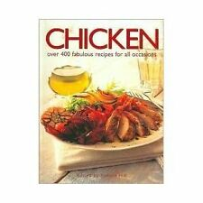 Chicken: Over 400 Fabulous Recipes For All Occasio