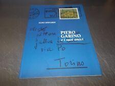 CATALOGO ALDO SPINARDI:PIERO GARINO E I SUOI AMICI.RENAISSANCE 1999 OTTIMALE!!
