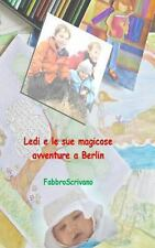 Ledi e le Sue Magicose Avventure a Berlin : ... � un Dono Di Zia Grazia e Zio...