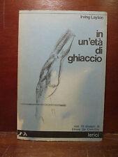 Poesia, Irving Layton, In un'età di ghiaccio 1979 Lerici illust. da De Conciliis