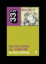 Dinosaur Jr.'s You're Living All Over Me: By Attfield, Nick