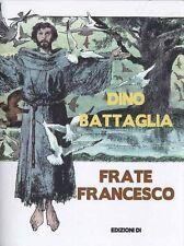 EDIZIONI DI DINO BATTAGLIA FRATE FRANCESCO