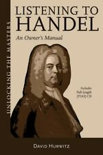 Listening to Handel An Owner's Manual Unlocking the Masters Book New 000156557