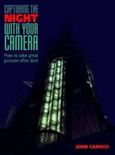 Capturing the Night with Your Camera: How to Take