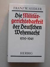 Militärgerichtsbarkeit Deutschen Wehrmacht 1939-1945 Rechtsprechung Strafvollzug