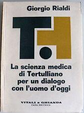 GIORGIO RIALDI LA SCIENZA MEDICA DI TERTULLIANO PER UN DIALOGO CON L'UOMO D'OGGI