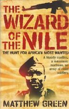 The Wizard of the Nile: The Hunt for Joseph Kony by Matthew Green