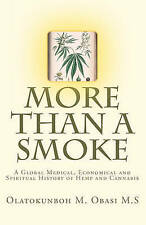 More Than A Smoke: A Global Medical, Economical and Spiritual History of Hemp an