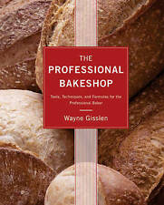 The Professional Bakeshop: Tools, Techniques, and Formulas for the Professional