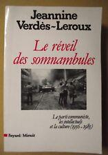 J.VERDÈS-LEROUX LE RÉVEIL DES SOMNAMBULES COMMUNISTE INTELLECTUELS FAYARD 1987