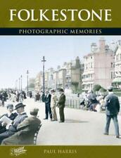 Folkestone: Photographic Memories by Harris, Paul, NEW Book, FREE & Fast Deliver