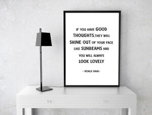INSPIRATIONAL MOTIVATIONAL ROALD DAHL GOOD THOUGHTS QUOTE  A4 POSTER PRINT