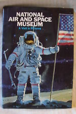 The National Air & Space Museum: A Visit in Pictures by Donald S Lopez Hardcover