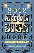 Llewellyn's 2012 Moon Sign Book: Conscious Living by the Cycles of the Moon